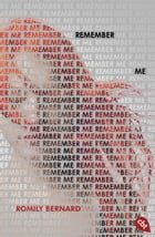 Remember Me by Romily Bernard