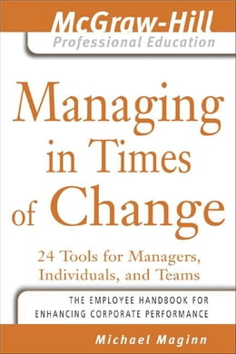 Book Managing in Times of Change: 24 Tools for Managers, Individuals, and Teams by Maginn, Michael
