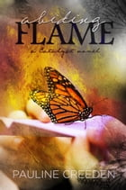 Abiding Flame by Pauline Creeden