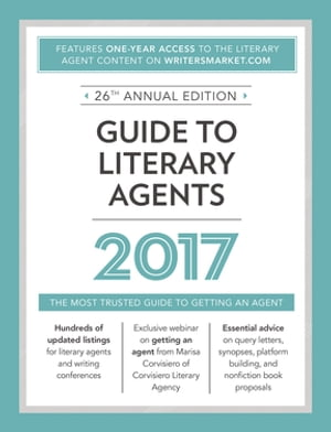 Guide to Literary Agents 2017 The Most Trusted Guide to Getting Published