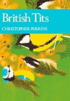 British Tits (Collins New Naturalist Library, Book 62) by Christopher Perrins
