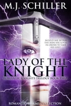 LADY OF THE KNIGHT by M.J. Schiller