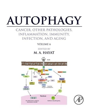 Autophagy: Cancer,  Other Pathologies,  Inflammation,  Immunity,  Infection,  and Aging Volume 6- Regulation of Autophagy and Selective Autophagy