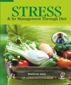 Stress & Its Management Through Diet by Tawheed Amin