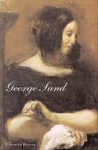 George Sand by Ms. Elizabeth Harlan