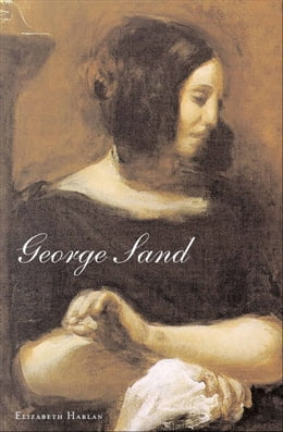 Book George Sand by Ms. Elizabeth Harlan