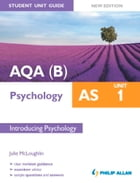 AQA(B) AS Psychology Student Unit Guide New Edition: Unit 1 Introducing Psychology by Julie McLoughlin
