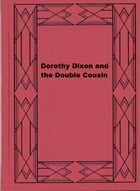 Dorothy Dixon and the Double Cousin by Dorothy Wayne