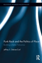 Punk Rock and the Politics of Place