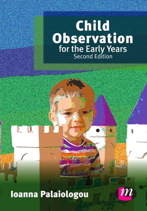 Child Observation for the Early Years 9780857257451