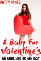 A Baby For Valentine's by Potty Pants