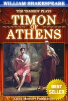 Timon of Athens By William Shakespeare: With 30+ Original Illustrations,Summary and Free Audio Book Link by William Shakespeare