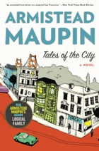 Tales of the City: A Novel by Armistead Maupin