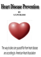 Heart Disease Prevention by S.T.PUBLISH