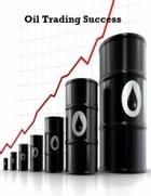Oil Trading Success by V.T.