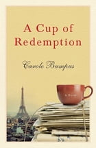 A Cup of Redemption: A Novel by Carole Bumpus