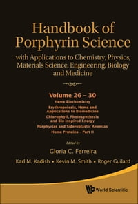 Handbook of Porphyrin Science (Volumes 26 30): With Applications to Chemistry, Physics, Materials…