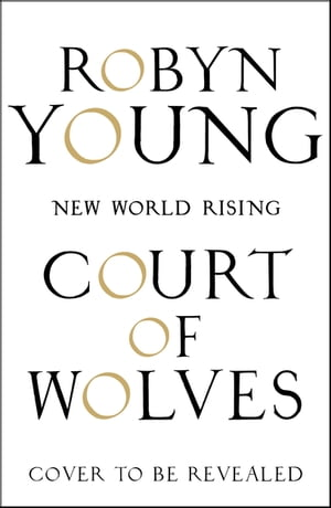 Court of Wolves New World Rising Series Book 2