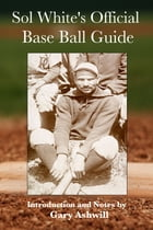 Sol White's Official Base Ball Guide by Sol White