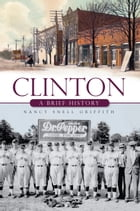 Clinton: A Brief History by Nancy Snell Griffith