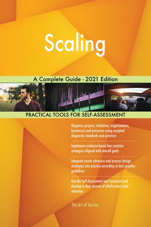 Scaling A Complete Guide - 2021 Edition by Gerardus Blokdyk