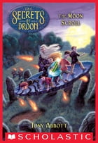 The Moon Scroll (The Secrets of Droon #15) by Tony Abbott