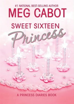 Book The Princess Diaries, Volume 7 and a Half: Sweet Sixteen Princess by Meg Cabot