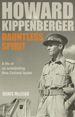 Howard Kippenberger Dauntless Spirit