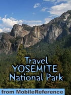 Travel Yosemite National Park: Travel Guide And Maps (Mobi Travel) by MobileReference