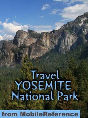 Travel Yosemite National Park: Travel Guide And Maps (Mobi Travel)