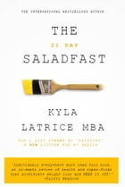 The 21 Day Salad Fast: Healthily Eat Your Way Thin by Kyla Latrice, MBA
