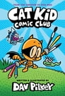 Cat Kid Comic Club: From the Creator of Dog Man Cover Image