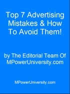 Top 7 Advertising Mistakes & How To Avoid Them! by Editorial Team Of MPowerUniversity.com