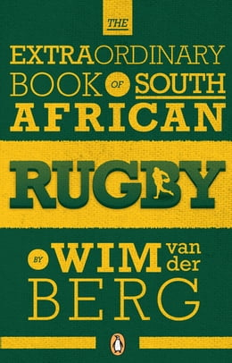 Book The Extraordinary Book of South African Rugby by Wim van der Berg