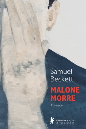 Malone morre by Samuel Beckett