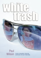 White Trash by Paul Wilson