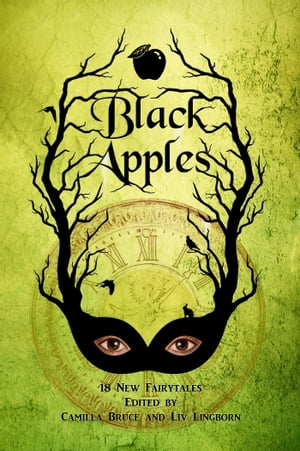 Black Apples: 18 New Fairytales by Camilla Bruce