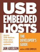 USB Embedded Hosts: The Developer's Guide by Jan Axelson