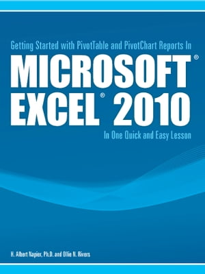 Getting Started with PivotTable and PivotChart Reports in Microsoft Excel 2010