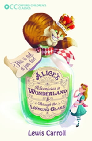 Oxford Children's Classics: Alice's Adventures in Wonderland & Through the Looking-Glass by Lewis Carroll