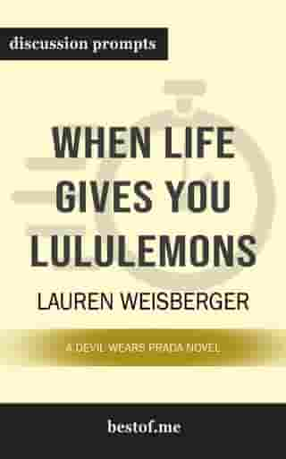 """Summary: """"When Life Gives You Lululemons"""" by Lauren Weisberger 