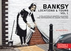 Banksy Locations & Tours Volume 1: A Collection of Graffiti Locations and Photographs in London, England by Martin Bull
