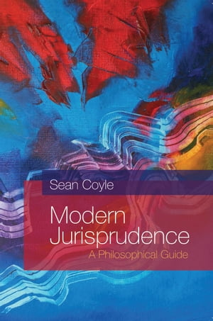 Modern Jurisprudence A Philosophical Guide