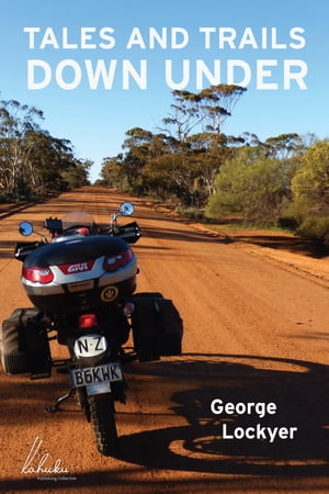 Tales and Trails Down Under by George Lockyer