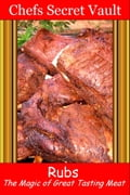 Rubs: Magic for Great Tasting Meat photo