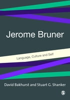 Jerome Bruner: Language, Culture and Self