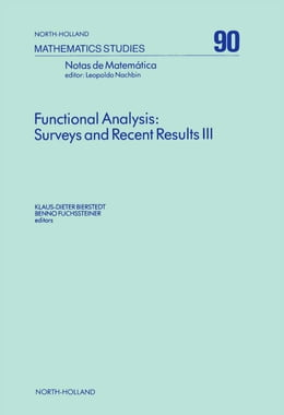 Book Functional Analysis: Surveys and Recent Results III by Bierstedt, K.-D.