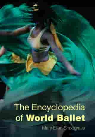 The Encyclopedia of World Ballet by Mary Ellen Snodgrass