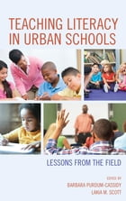 Teaching Literacy in Urban Schools: Lessons from the Field by Barbara Purdum-Cassidy