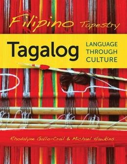 Book Filipino Tapestry: Tagalog Language Through Culture by Gallo-Crail, Rhodalyne